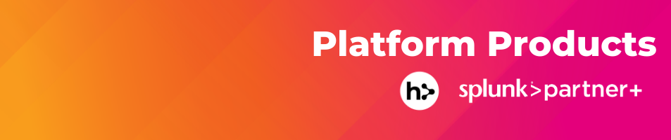 Platform Products - Splunk - Homeostase